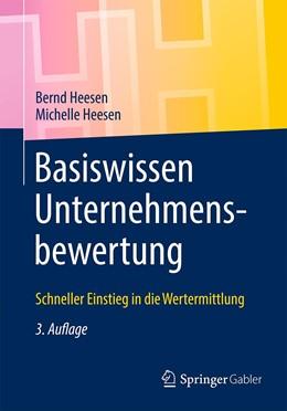 Abbildung von Heesen | Basiswissen Unternehmensbewertung | 3. Auflage | 2021 | beck-shop.de