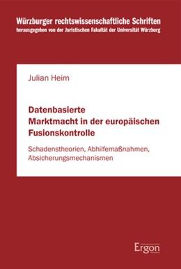 Abbildung von Heim | Datenbasierte Marktmacht in der europäischen Fusionskontrolle | 1. Auflage | 2021 | beck-shop.de