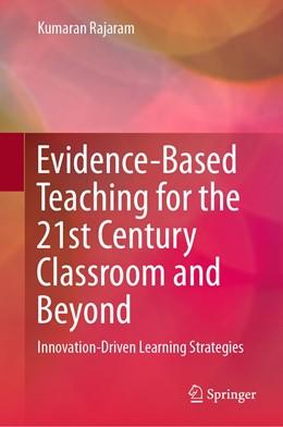 Abbildung von Rajaram | Evidence-Based Teaching for the 21st Century Classroom and Beyond | 1. Auflage | 2021 | beck-shop.de