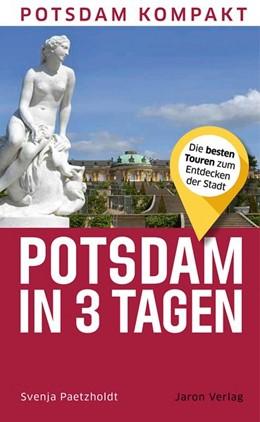 Abbildung von Paetzholdt | Potsdam in 3 Tagen | 1. Auflage | 2021 | beck-shop.de