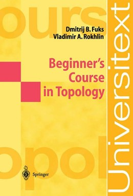 Abbildung von Fuks / Rokhlin | Beginner's Course in Topology | 1st ed. 1984. 2nd printing | 2004 | Geometric Chapters