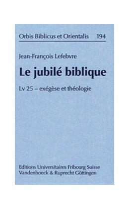Abbildung von Lefebvre | Le jubilé biblique | 2003 | Lv 25 – exégèse et théologie | Band 194