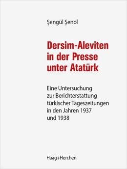 Abbildung von Senol | Dersim-Aleviten in der Presse unter Atatürk | 1. Auflage | 2021 | beck-shop.de