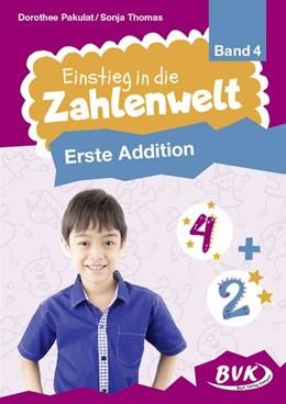 Abbildung von Pakulat / Thomas | Einstieg in die Zahlenwelt 04: Erste Addition | 1. Auflage | 2021 | beck-shop.de