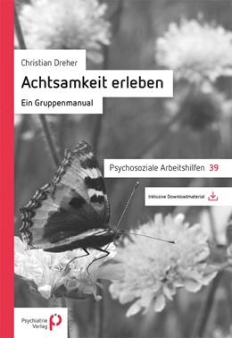 Abbildung von Dreher | Achtsamkeit erleben | 1. Auflage | 2021 | beck-shop.de