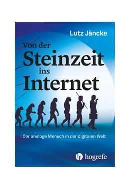 Abbildung von Jäncke | Von der Steinzeit ins Internet | 1. Auflage | 2021 | beck-shop.de