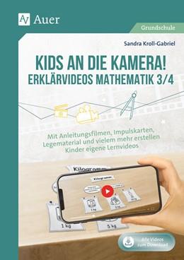 Abbildung von Kroll-Gabriel | Kids an die Kamera! Erklärvideos Mathematik 3/4 | 1. Auflage | 2021 | beck-shop.de