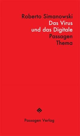 Abbildung von Simanowski | Das Virus und das Digitale | 1. Auflage | 2021 | beck-shop.de