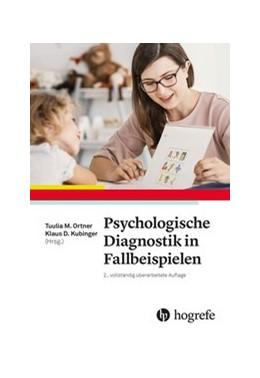 Abbildung von Kubinger / Ortner   Psychologische Diagnostik in Fallbeispielen   2. Auflage   2021   beck-shop.de