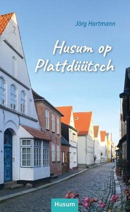 Abbildung von Hartmann | Husum op Plattdüütsch | 1. Auflage | 2020 | beck-shop.de
