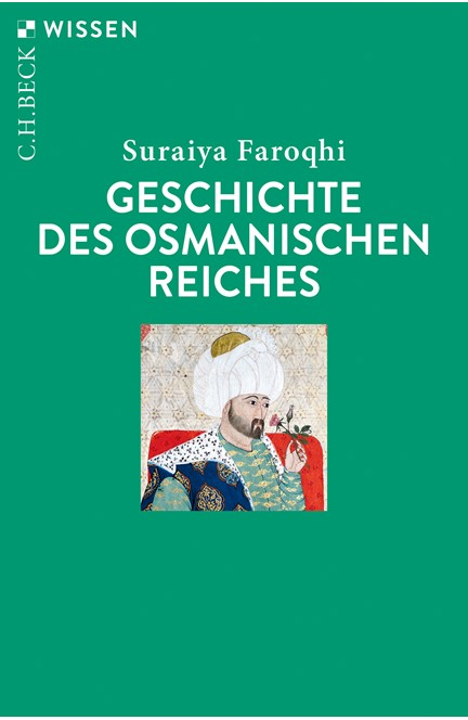 Cover: Suraiya Faroqhi, Geschichte des Osmanischen Reiches