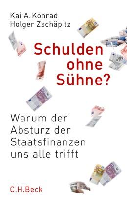 Abbildung von Konrad, Kai A. / Zschäpitz, Holger | Schulden ohne Sühne? | 2. Auflage | 2010 | Warum der Absturz der Staatsfi...