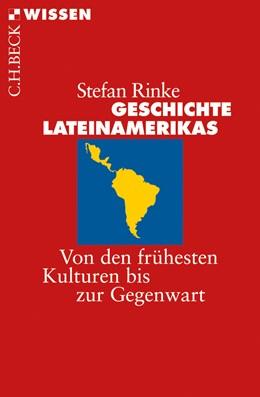 Abbildung von Rinke, Stefan | Geschichte Lateinamerikas | 2., aktualisierte Auflage | 2014 | Von den frühesten Kulturen bis... | 2703