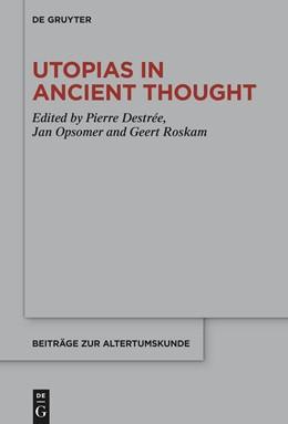 Abbildung von Destrée / Opsomer | Utopias in Ancient Thought | 1. Auflage | 2021 | beck-shop.de