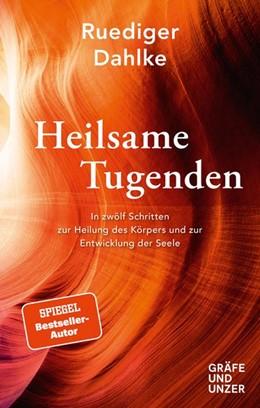 Abbildung von Dahlke | Heilsame Tugenden | 1. Auflage | 2021 | beck-shop.de