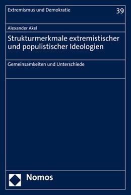 Abbildung von Akel | Strukturmerkmale extremistischer und populistischer Ideologien | 1. Auflage | 2021 | beck-shop.de
