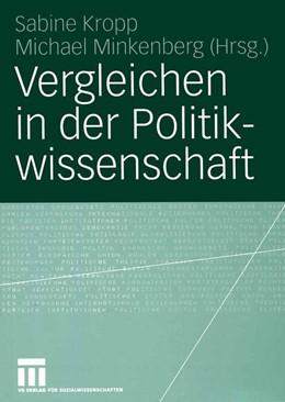 Abbildung von Kropp / Minkenberg | Vergleichen in der Politikwissenschaft | 2005 | 2005