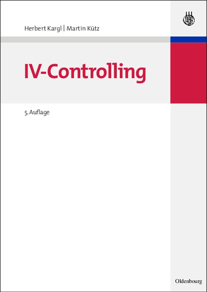 Abbildung von Kargl / Kütz | IV-Controlling | vollständig überarbeitete und erweiterte Auflage | 2007