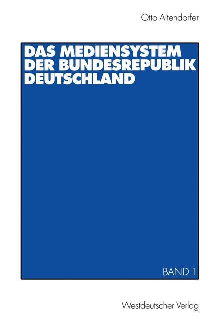 Abbildung von Altendorfer | Das Mediensystem der Bundesrepublik Deutschland | 2001