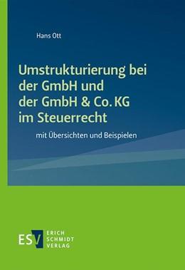 Abbildung von Ott   Umstrukturierung bei der GmbH und der GmbH & Co. KG im Steuerrecht   1. Auflage   2021   beck-shop.de