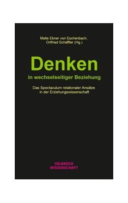 Abbildung von Ebner von Eschenbach / Schäffter | Denken in wechselseitiger Beziehung | 1. Auflage | 2021 | beck-shop.de