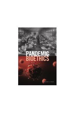 Abbildung von Pandemic Bioethics | 1. Auflage | 2021 | beck-shop.de