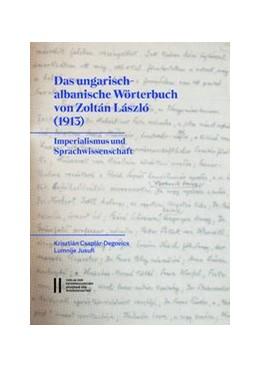 Abbildung von Csaplár-Degovics / Jusufi | Das ungarisch-albanische Wörterbuch von Zoltán László (1913) | 1. Auflage | 2020 | 515 | beck-shop.de