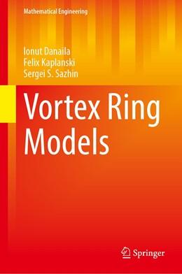 Abbildung von Danaila / Kaplanski | Vortex Ring Models | 1. Auflage | 2021 | beck-shop.de