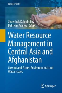 Abbildung von Kulenbekov / Asanov | Water Resource Management in Central Asia and Afghanistan | 1. Auflage | 2021 | beck-shop.de