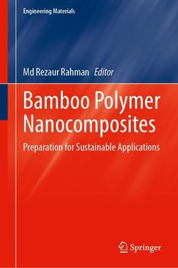 Abbildung von Rahman | Bamboo Polymer Nanocomposites | 1. Auflage | 2021 | beck-shop.de