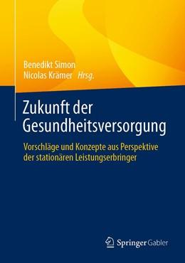 Abbildung von Simon / Krämer | Zukunft der Gesundheitsversorgung | 1. Auflage | 2021 | beck-shop.de