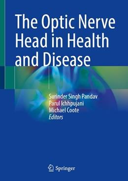 Abbildung von Pandav / Ichhpujani   The Optic Nerve Head in Health and Disease   1. Auflage   2021   beck-shop.de