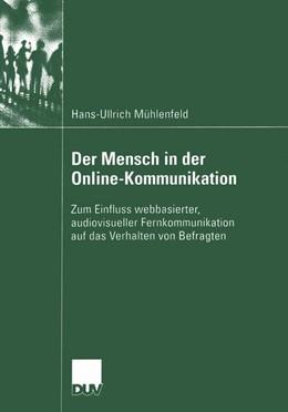 Abbildung von Mühlenfeld | Der Mensch in der Online-Kommunikation | 2004 | Zum Einfluss webbasierter, aud...