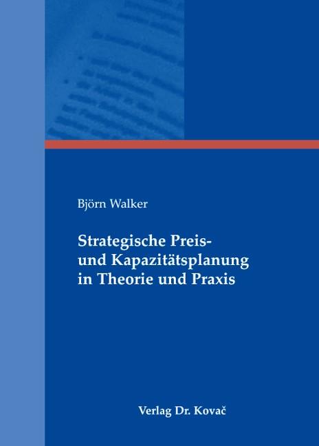 Abbildung von Walker | Strategische Preis- und Kapazitätsplanung in Theorie und Praxis | 2008