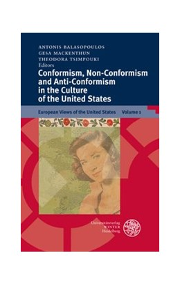 Abbildung von Balasopoulos / Mackenthun / Tsimpouki | Conformism, Non-Conformism and Anti-Conformism in the Culture of the United States | 2008 | Edited by Antonis Balasopoulos... | 1