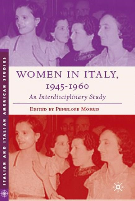 Women in Italy, 1945–1960: An Interdisciplinary Study | Morris | 2006, 2007 | Buch (Cover)