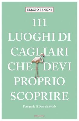 Abbildung von Benoni   111 luoghi di Cagliari che devi proprio scoprire   1. Auflage   2021   beck-shop.de