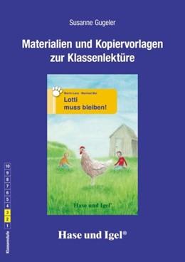 Abbildung von Gugeler   Lotti muss bleiben! Begleitmaterial   1. Auflage   2021   beck-shop.de