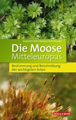 Abbildung von Düll / Düll-Wunder | Die Moose Mitteleuropas | 1. Auflage | 2021 | beck-shop.de