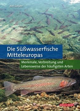 Abbildung von Gutjahr   Die Süßwasserfische Mitteleuropas   1. Auflage   2021   beck-shop.de