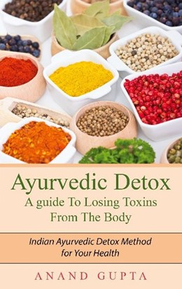 Abbildung von Gupta | Ayurvedic Detox - A guide To Losing Toxins From The Body | 1. Auflage | 2020 | beck-shop.de