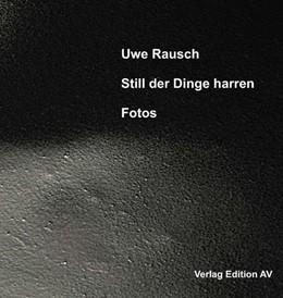 Abbildung von Rausch | Still der Dinge harren | 1. Auflage | 2020 | beck-shop.de