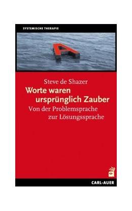 Abbildung von Shazer | Worte waren ursprünglich Zauber | 3. Auflage | 2017 | beck-shop.de