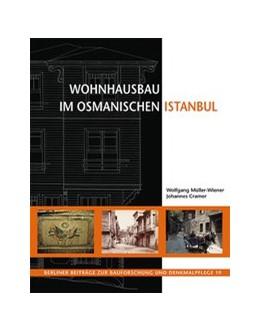 Abbildung von Cramer / Müller-Wiener | Wohnhausbau im osmanischen Istanbul | 1. Auflage | 2021 | beck-shop.de