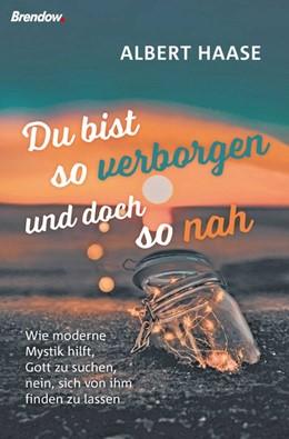 Abbildung von Haase | Du bist so verborgen und doch so nah | 1. Auflage | 2021 | beck-shop.de