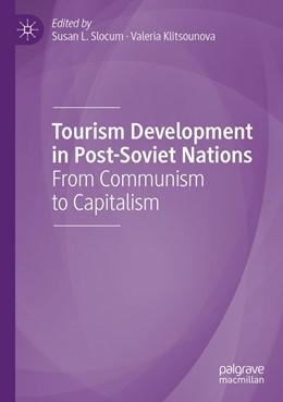 Abbildung von Slocum / Klitsounova | Tourism Development in Post-Soviet Nations | 1. Auflage | 2021 | beck-shop.de