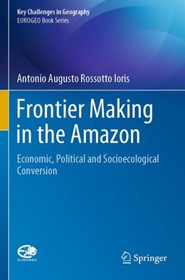 Abbildung von Ioris | Frontier Making in the Amazon | 1. Auflage | 2021 | beck-shop.de
