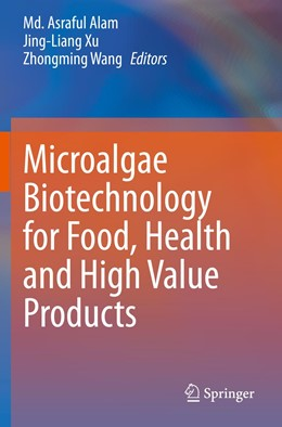 Abbildung von Alam / Xu | Microalgae Biotechnology for Food, Health and High Value Products | 1. Auflage | 2021 | beck-shop.de