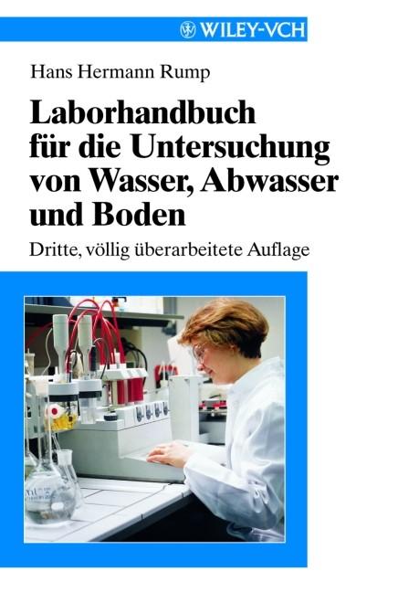 Abbildung von Rump | Laborhandbuch für die Untersuchung von Wasser, Abwasser und Boden | 3. vollständig überarbeitete Auflage | 1998