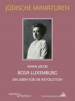 Abbildung von Jacob | Rosa Luxemburg | 1. Auflage | 2021 | beck-shop.de